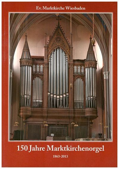 The Organ of the Marktkirche Wiesbaden turns 150 years old