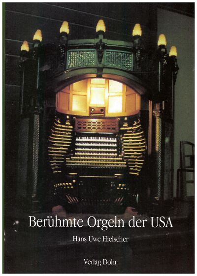 Hans Uwe Hielscher: Berühmte Orgeln der USA