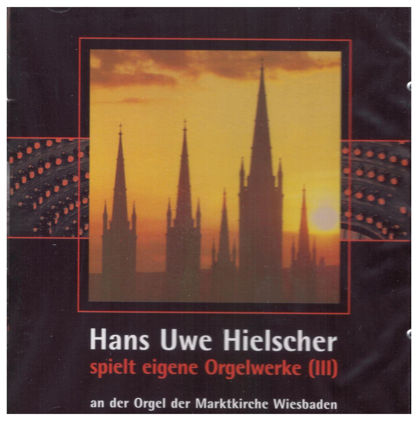 Hans Uwe Hielscher plays own organ works, Vol. III