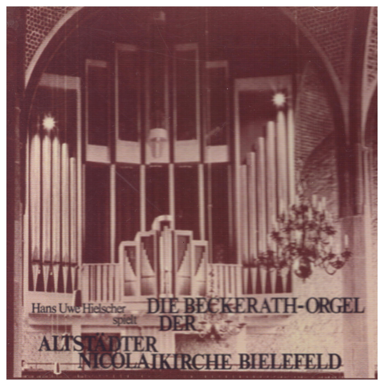 Die Beckerath-Orgel der Altstädter Nicolaikirche Bielefeld