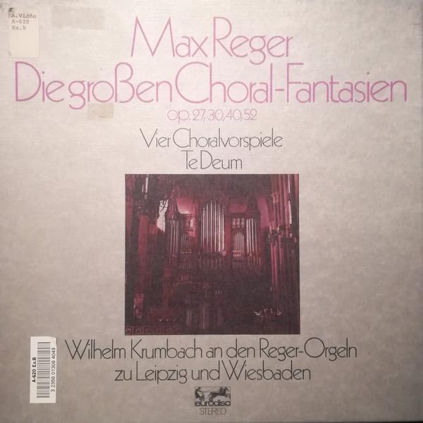 Max Reger: Die großen Choralfantasien